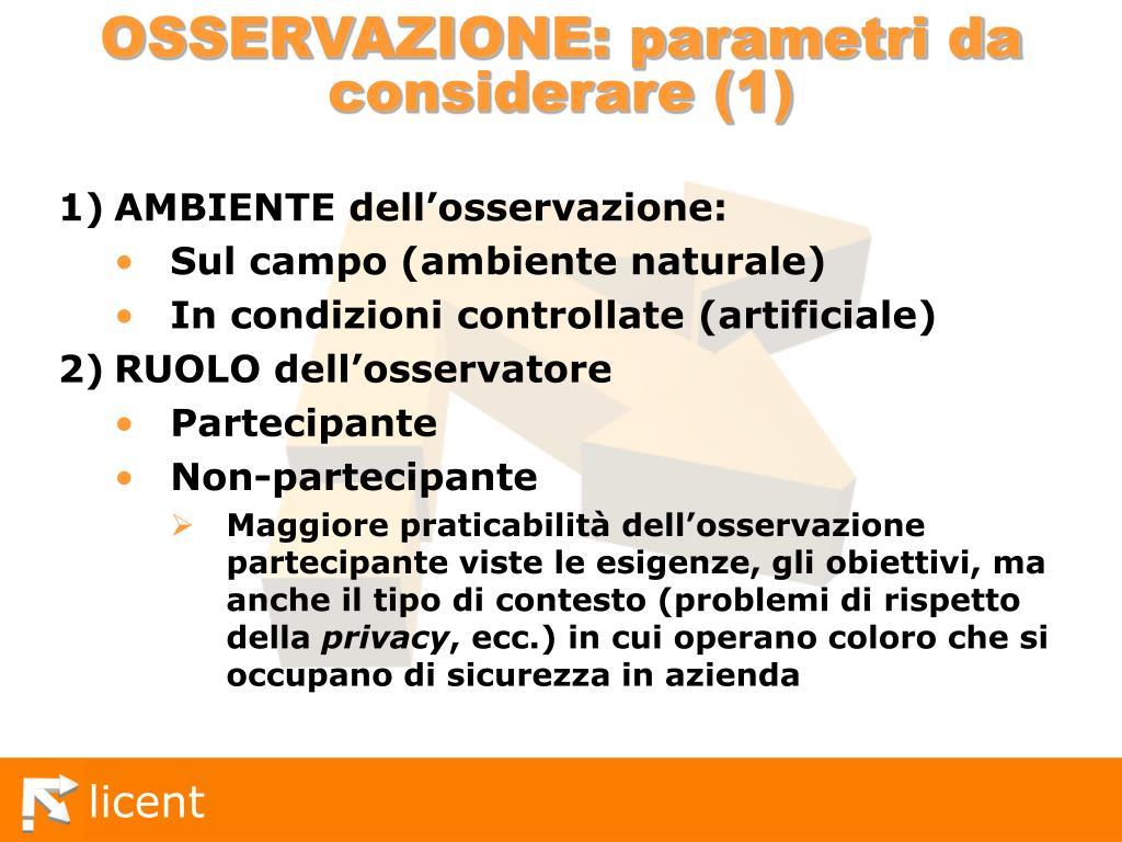 OSSERVAZIONE: parametri da considerare (1)