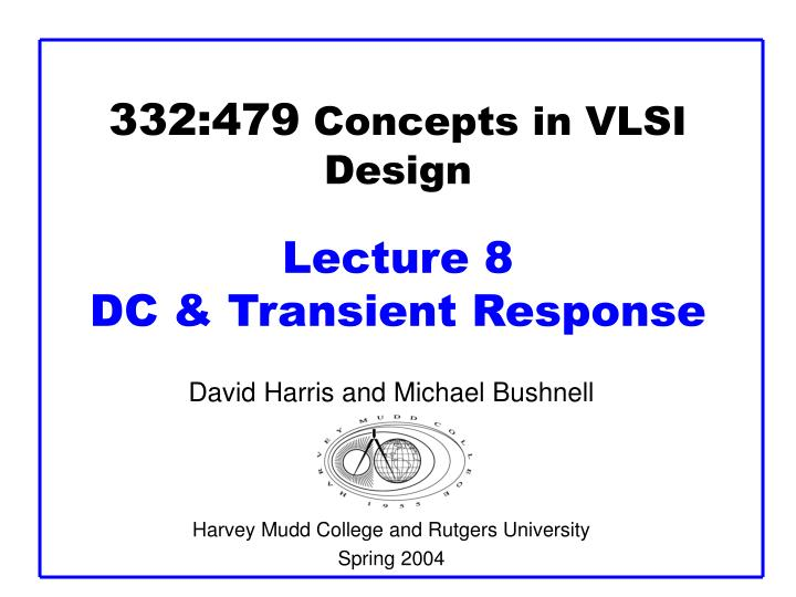 332 479 concepts in vlsi design lecture 8 dc transient response