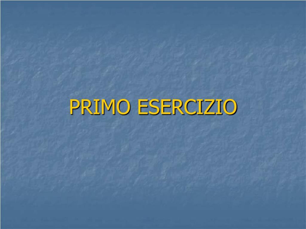PRIMO ESERCIZIO
