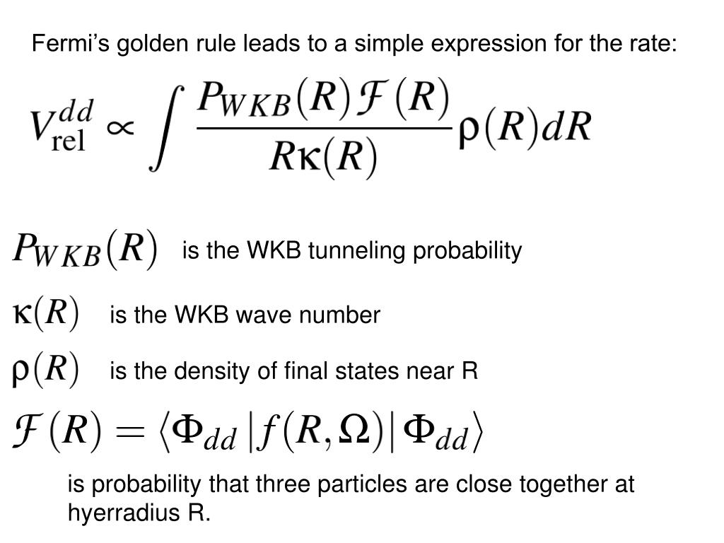 Fermi's golden rule leads to a simple expression for the rate: