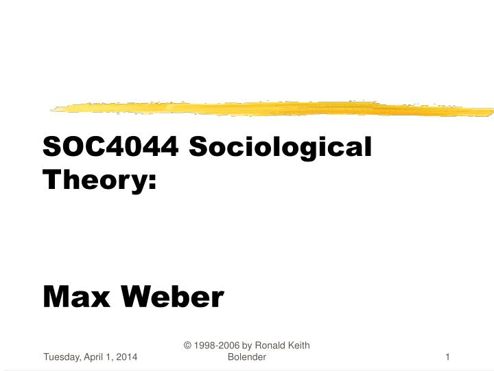Soc4044 sociological theory max weber