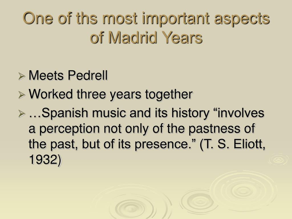 One of ths most important aspects of Madrid Years