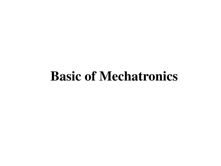 Basic of mechatronics
