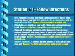 station 1 follow directions