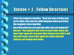 station 2 follow directions