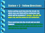 station 3 follow directions