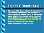 station 4 follow directions