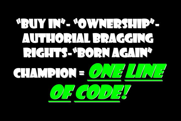 """""""Buy in""""- """"Ownership""""-Authorial bragging rights-""""Born again"""" Champion ="""