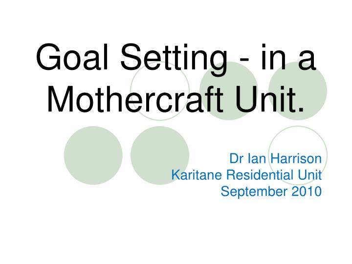 Goal setting in a mothercraft unit
