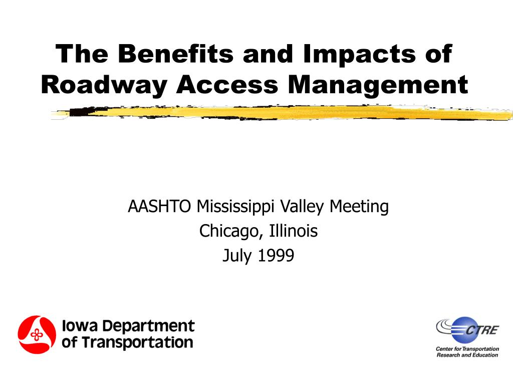 the benefits and impacts of roadway access management l.
