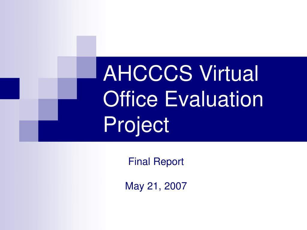 ahcccs virtual office evaluation project l.