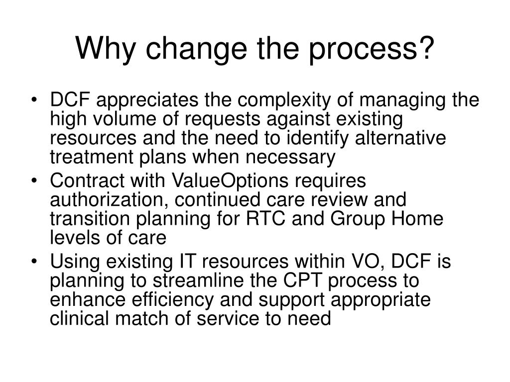 Why change the process?