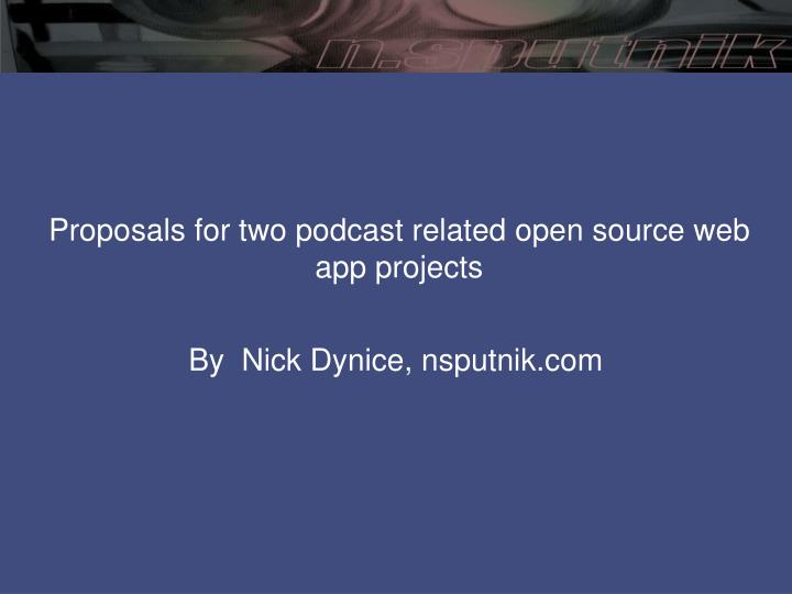 proposals for two podcast related open source web app projects n.