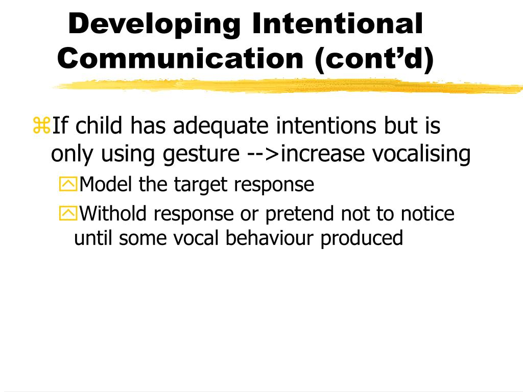 Developing Intentional Communication (cont'd)
