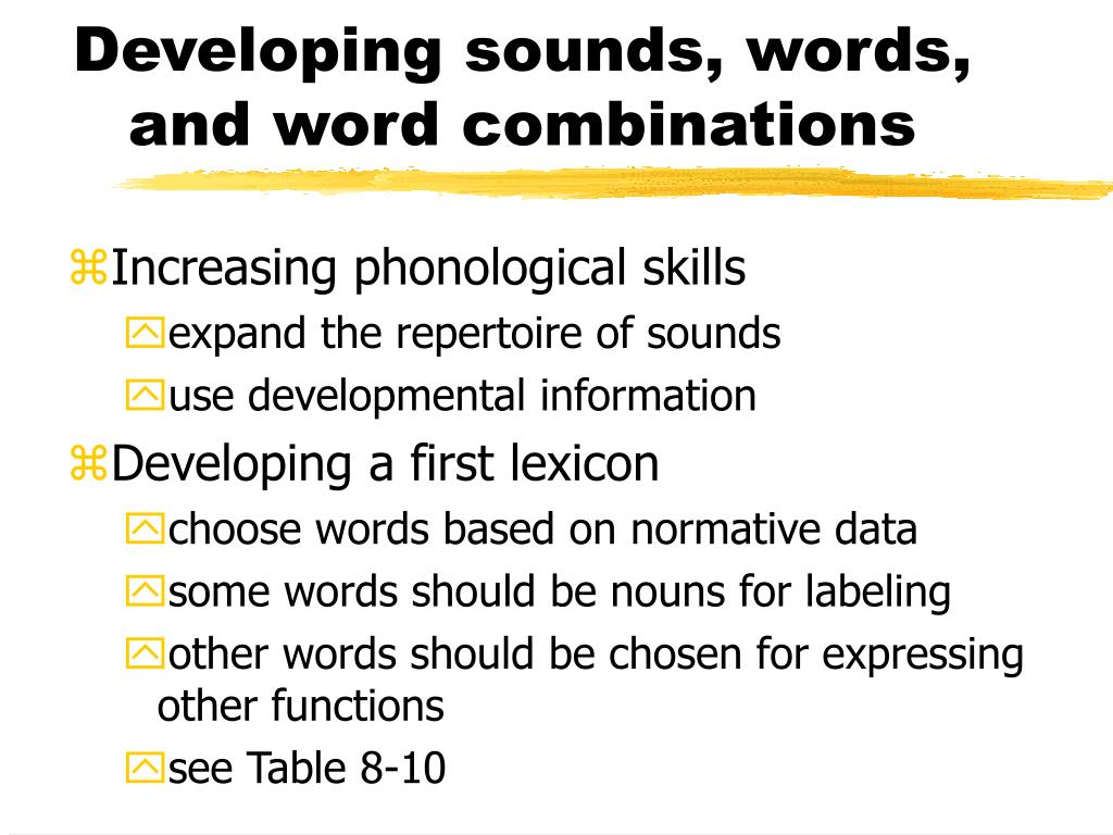 Developing sounds, words, and word combinations