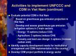 activities to implement unfccc and cdm in viet nam continue