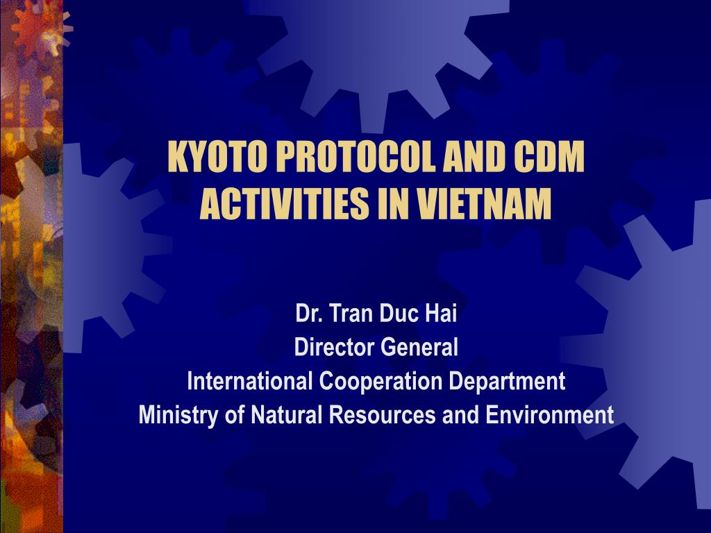 kyoto protocol and cdm activities in vietnam l.
