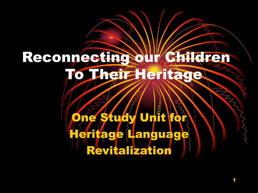 reconnecting our children to their heritage l.