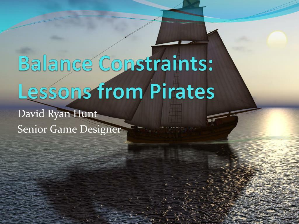 balance constraints lessons from pirates l.