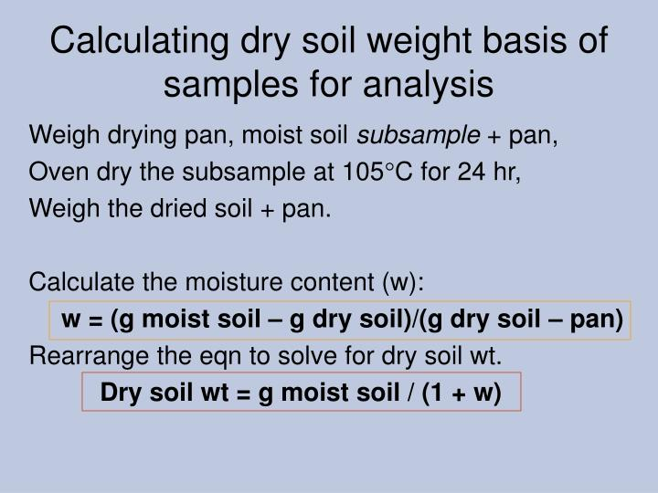 Calculating dry soil weight basis of samples for analysis
