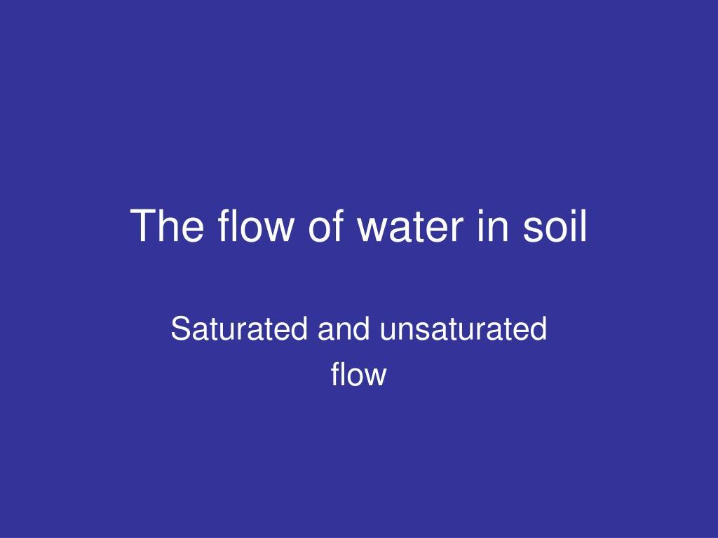 The flow of water in soil