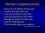 maintain a targeted practice