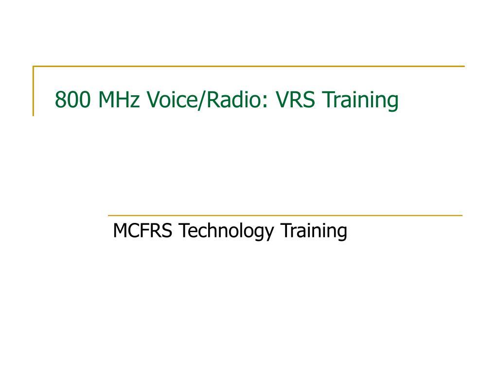 800 mhz voice radio vrs training l.