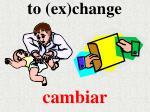 to ex change