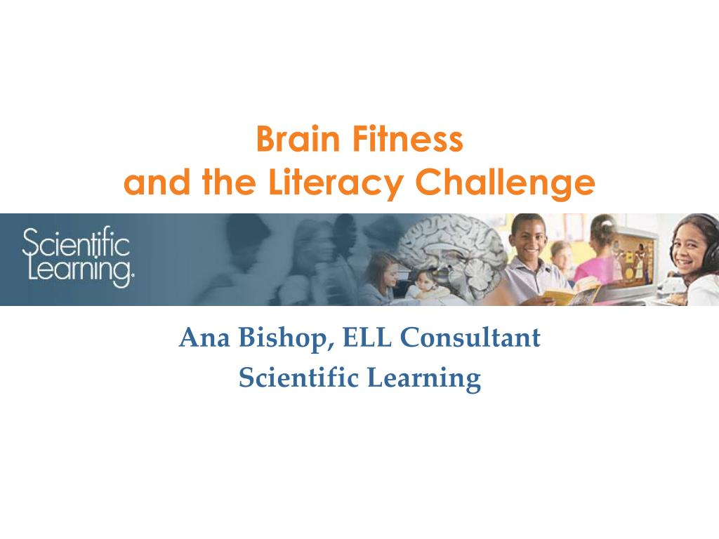 brain fitness and the literacy challenge l.
