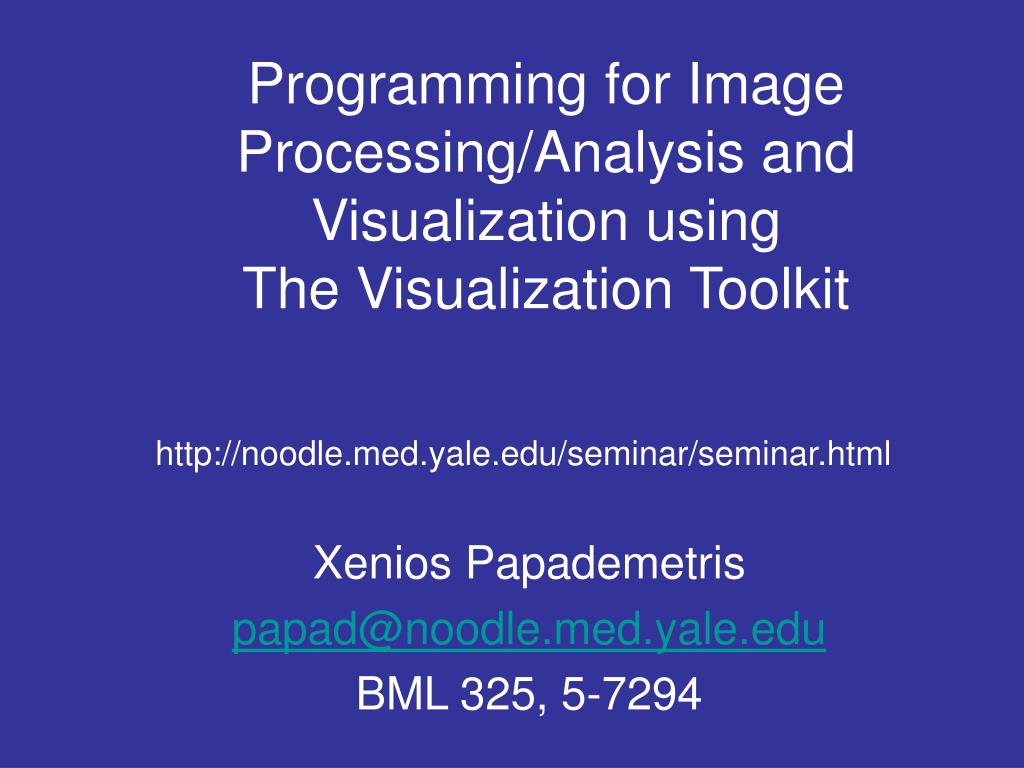 programming for image processing analysis and visualization using the visualization toolkit l.
