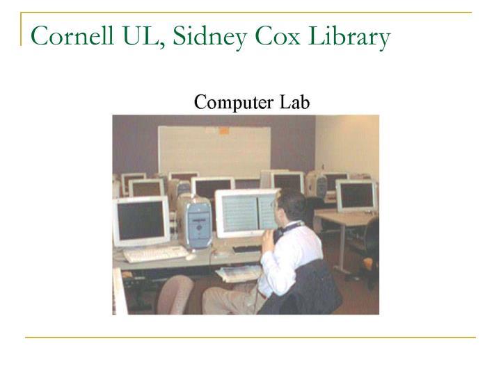 Cornell UL, Sidney Cox Library