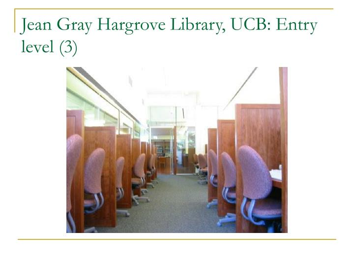 Jean Gray Hargrove Library, UCB: Entry level (3)
