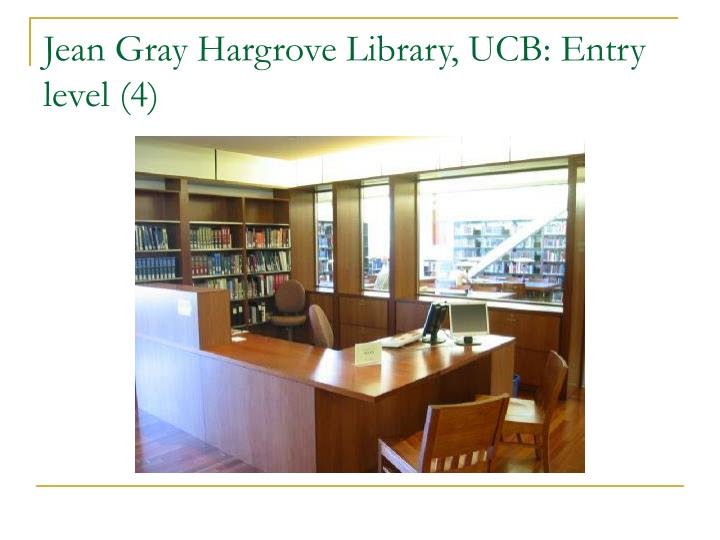 Jean Gray Hargrove Library, UCB: Entry level (4)