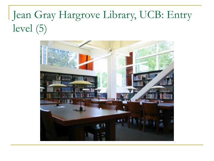 Jean Gray Hargrove Library, UCB: Entry level (5)