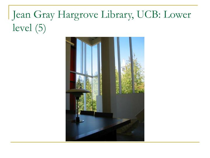 Jean Gray Hargrove Library, UCB: Lower level (5)