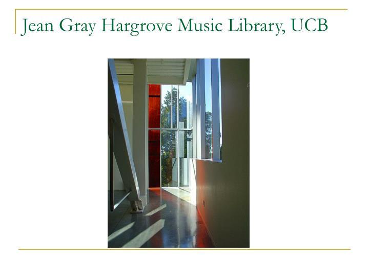 Jean Gray Hargrove Music Library, UCB