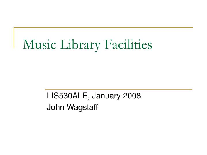 music library facilities n.