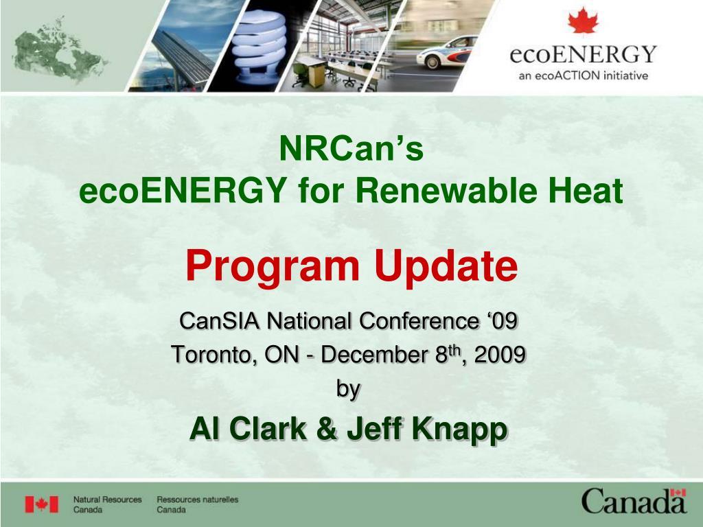 nrcan s ecoenergy for renewable heat program update l.