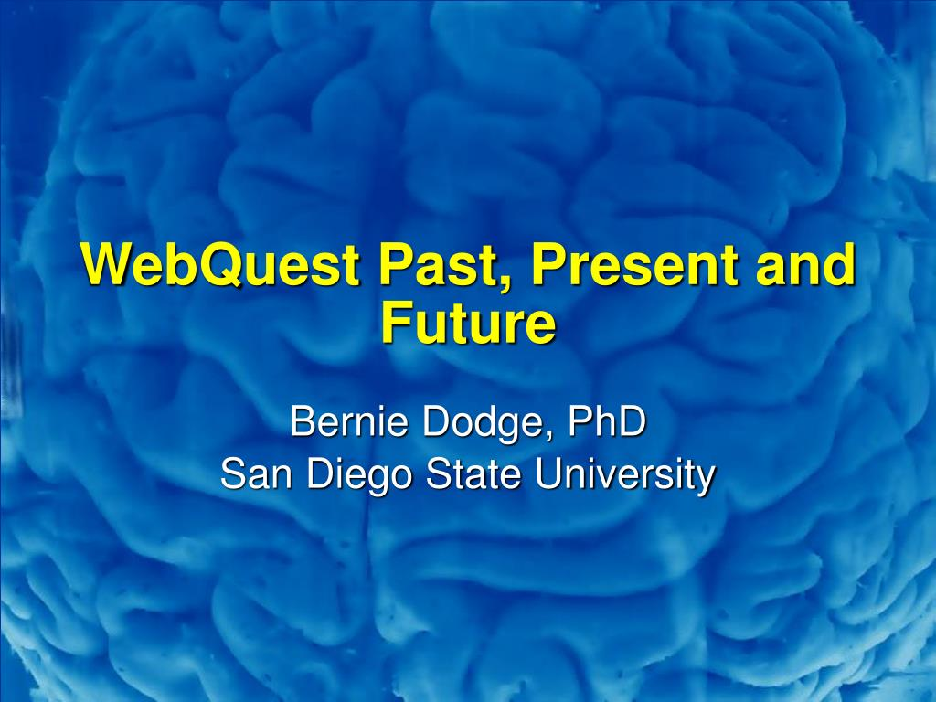 webquest past present and future l.