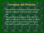 grouping and phrasing