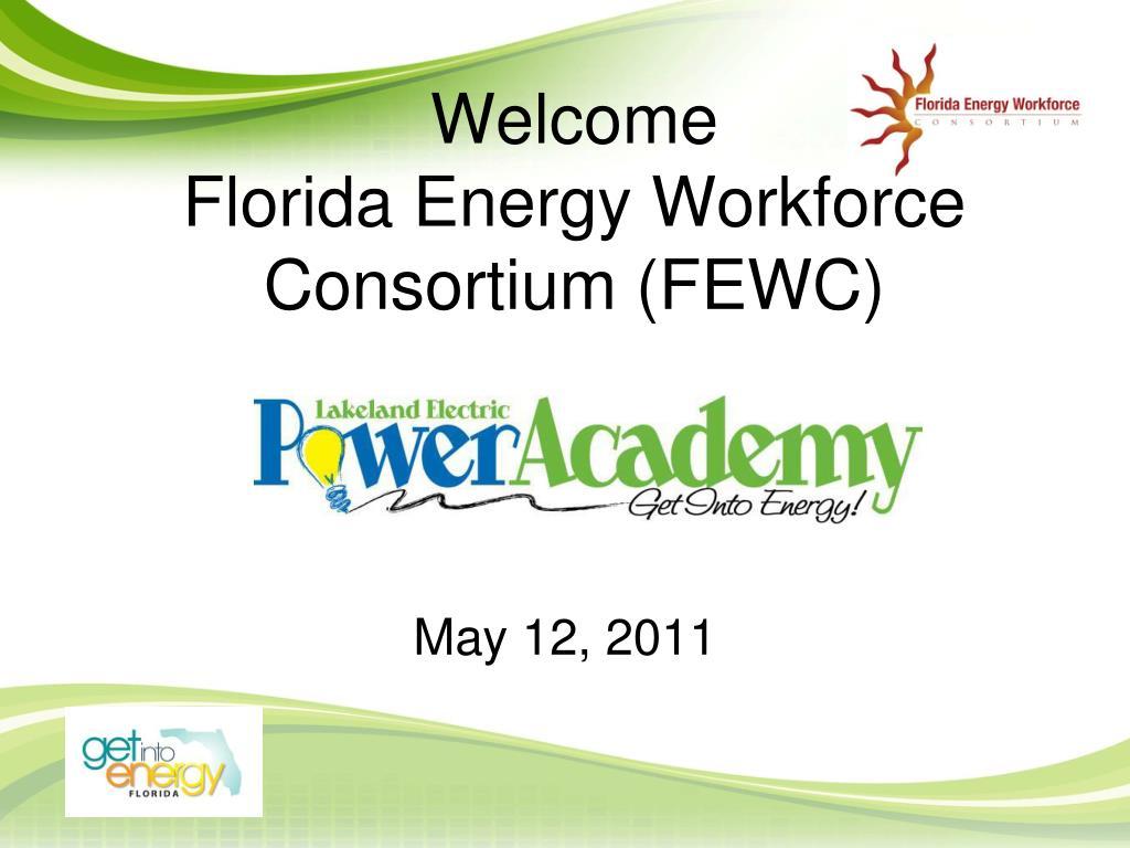 welcome florida energy workforce consortium fewc l.
