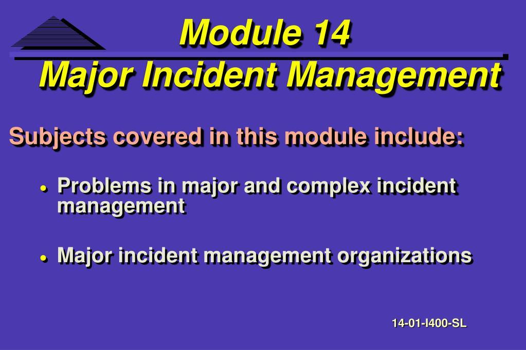 module 14 major incident management l.