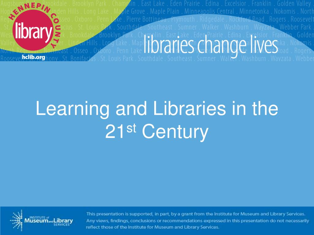 learning and libraries in the 21 st century l.