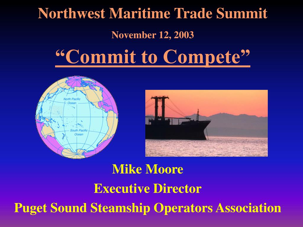 northwest maritime trade summit november 12 2003 commit to compete l.