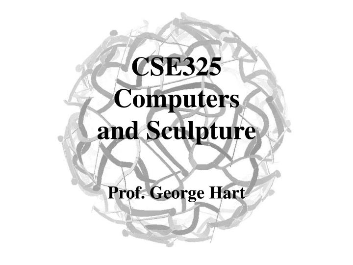 cse325 computers and sculpture n.