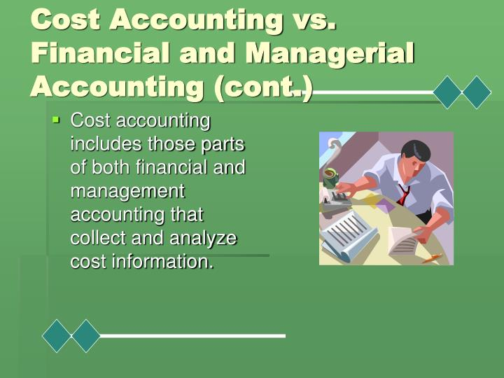 financial accounting vs management accounting Difference between financial and managerial accounting (financial accounting vs managerial accounting): learning objectives of this article: compare and contrast financial and managerial accounting.