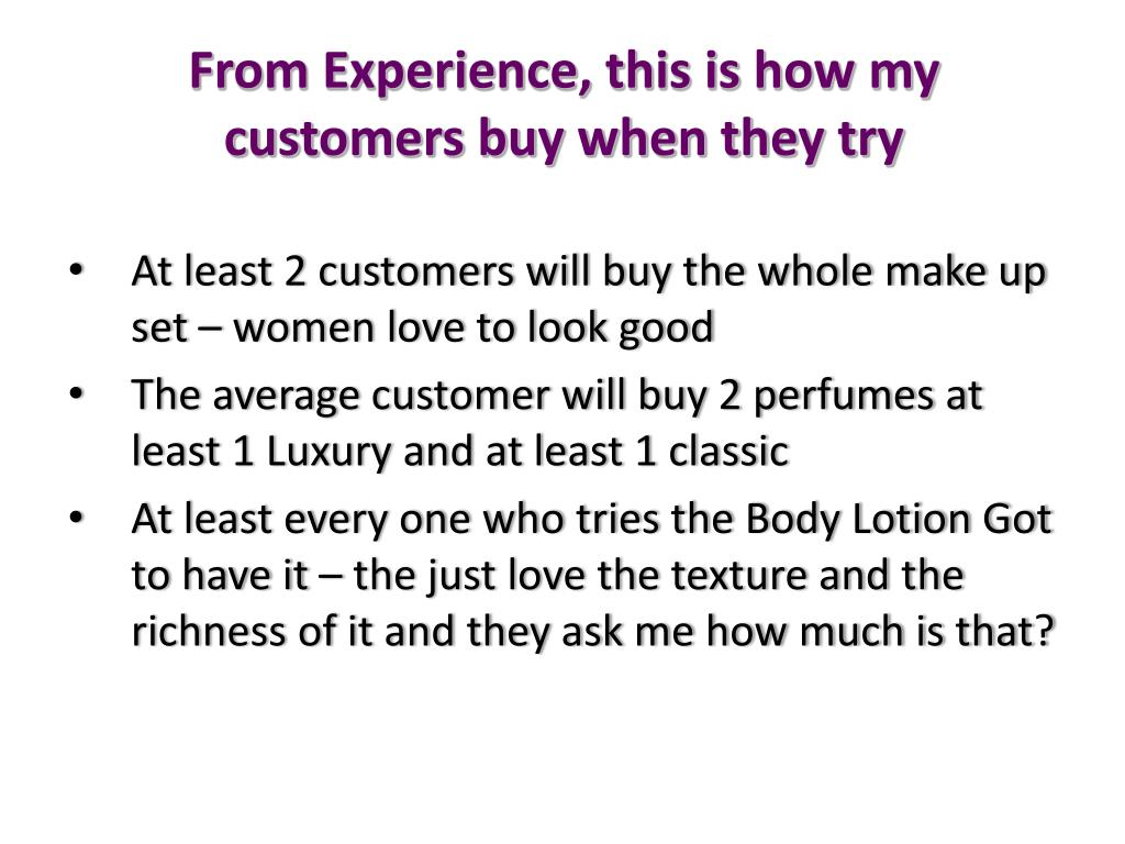 From Experience, this is how my customers buy when they try
