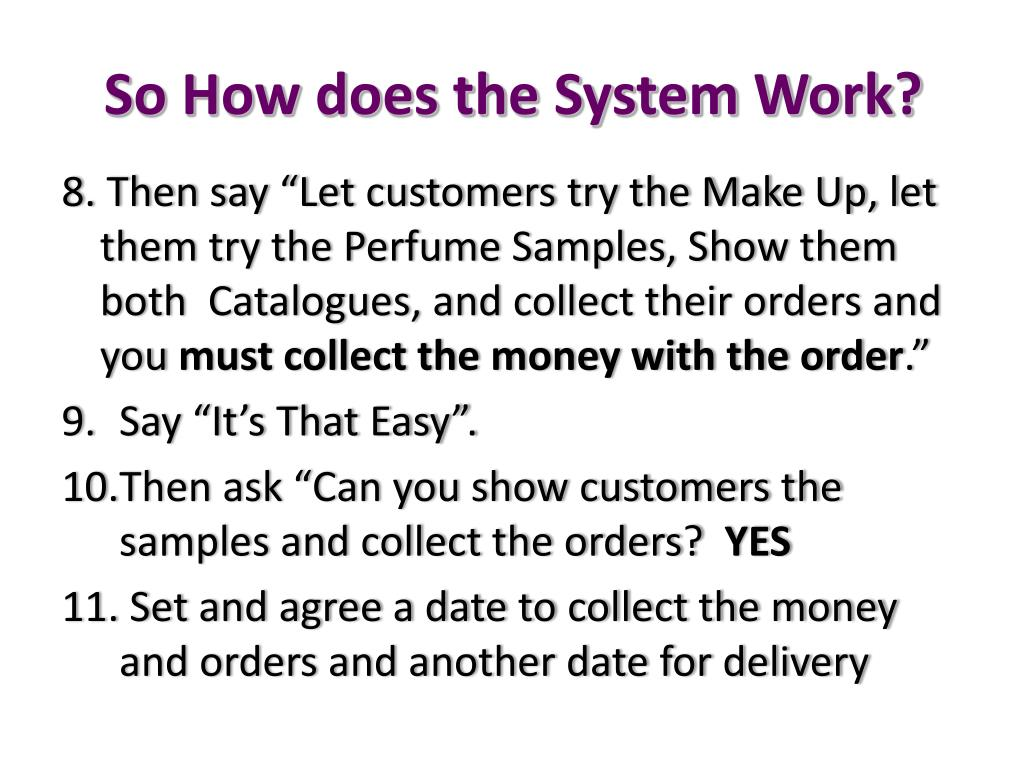 So How does the System Work?