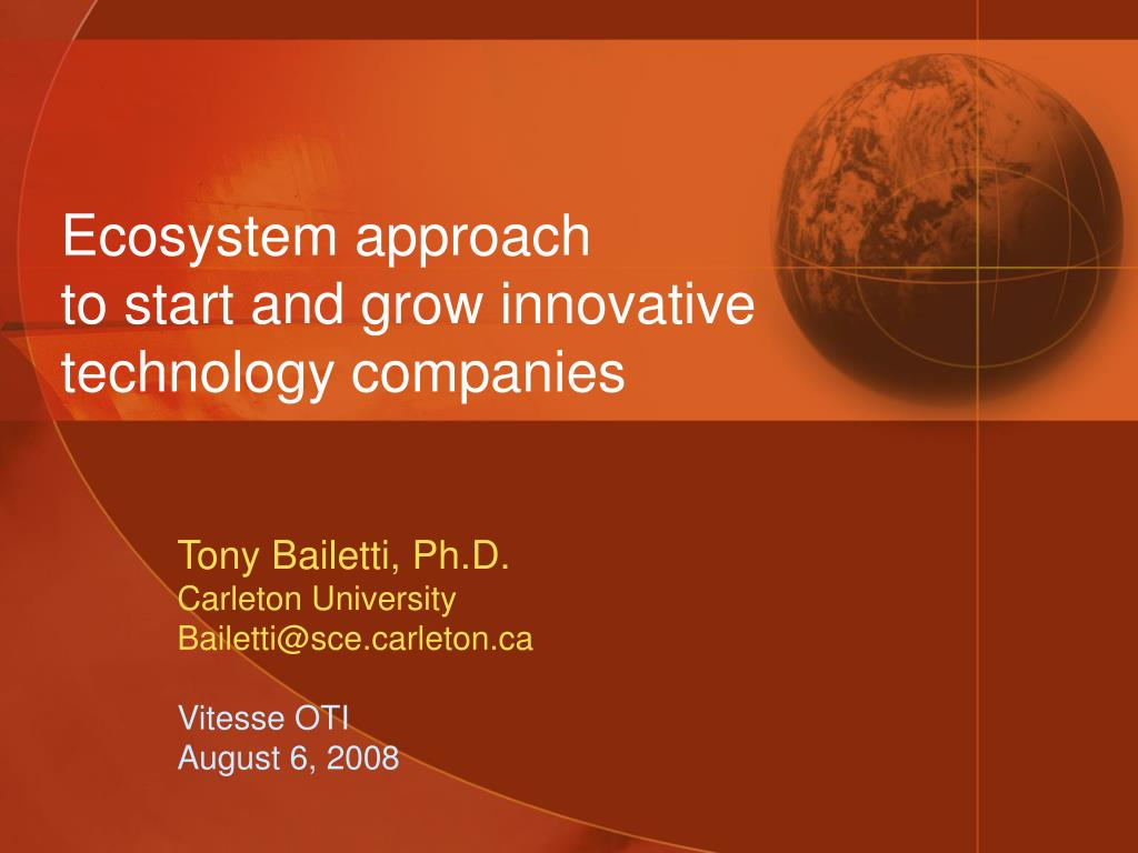 ecosystem approach to start and grow innovative technology companies l.