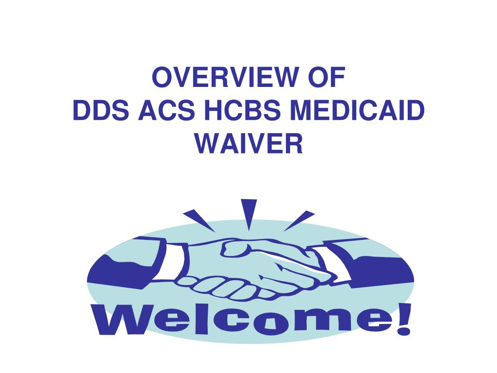 overview of dds acs hcbs medicaid waiver l.